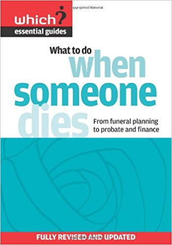 What to Do When Someone Dies: From Funeral Planning to Probate and Finance