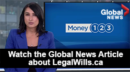 Watch the Global News Article about LegalWills.ca